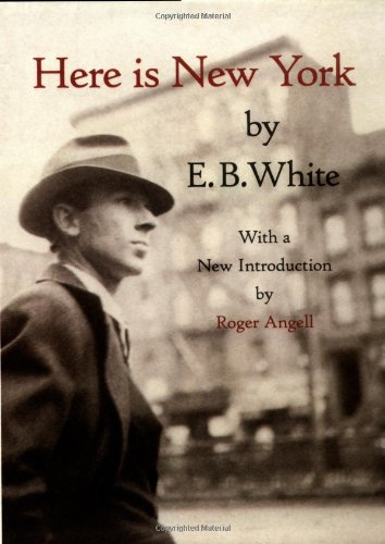 EB White Here is New York